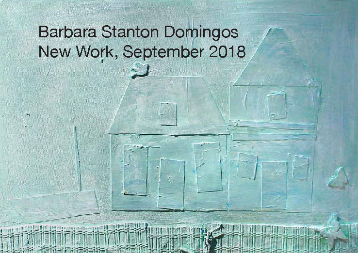 Barbara Stanton Domingos, New Work September 2018